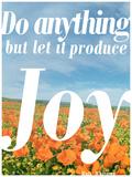 Do Anything Produce Joy
