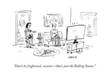 """""""Don't be frightened  sweetie—that's just the Rolling Stones"""" - Cartoon"""