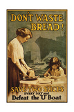 """Don't Waste Bread""  WWI Poster  1917"