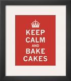 Keep Calm  Bake Cakes