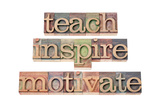 Teach  Inspire  Motivate - A Collage Of Isolated Words In Vintage Letterpress Wood Type