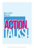 Bullshit Walks Action Talks