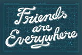 Friends Are Everywhere Poster