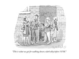 """""""This is what we get for walking down a dark alley before 5 PM"""" - New Yorker Cartoon"""