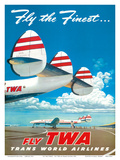 """Fly the Finest - Fly TWA (Trans World Airlines) - Super Lockheed Constellation (""""Connie"""")"""