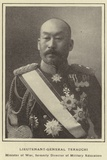 Lieutenant-General Terauchi  Minister of War  Formerly Director of Military Education