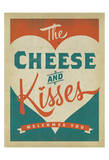Cheese and Kisses