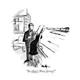 """""""So that's New Jersey!"""" - New Yorker Cartoon"""