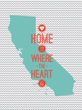 Home Is Where The Heart Is - California Reproduction d'art