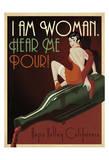 I Am Woman Hear Me Pour