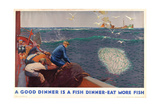 A Good Dinner Is a Fish Dinner - Eat More Fish  from the Series 'Caught by British Fishermen'