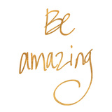 Be Amazing (gold foil) Reproduction d'art