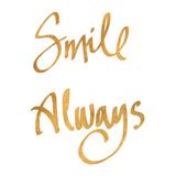 Smile Always (gold foil)