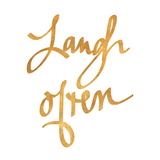 Laugh Often (gold foil)
