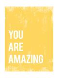 Amazing - Tu es incroyable ! Reproduction d'art