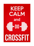 Keep Calm and Do Crossfit