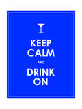 Keep Calm and Drink on Vector Background