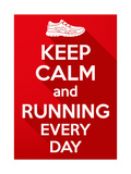 Keep Calm and Running Every Day
