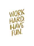 Work Hard Have Fun Gold