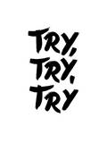 Try Try Try