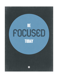 Be Focused Today 2