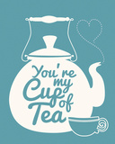 You're My Cup Of Tea