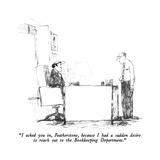 """""""I asked you in  Featherstone  because I had a sudden desire to reach out …"""" - New Yorker Cartoon"""