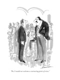 """""""No  I would not welcome a contrasting point of view"""" - New Yorker Cartoon"""