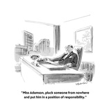 """Miss Adamson  pluck someone from nowhere and put him in a position of re…"" - New Yorker Cartoon"