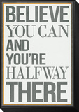 Believe You Can and You're Halfway There Poster