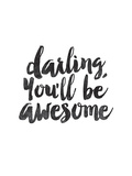 Darling Youll Be Awesome