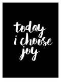 Today I Choose Joy BLK