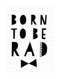 Born to Be Rad