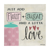 Flour Sugar and a Lotta Love