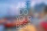Quote Typographical Poster Just Do Your Best