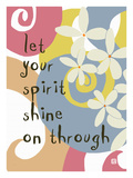 Let your spirt shine on Through