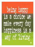 Being Happy is a choice we make
