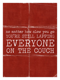 Your Lapping Everyone on the Couch