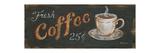 Fresh Coffee 25 Cents Reproduction d'art par Kim Lewis