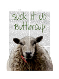 Suck it Up Buttercup Reproduction d'art par Fab Funky