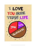 I Love You More Than Life  But Not As Much As Chocolate - Tommy Human Cartoon Print
