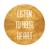 Listen to your Heart Circle (gold foil)