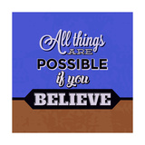 All Things are Possible If You Believe 1
