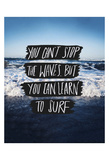 You Can't Stop The Waves  But You Can Learn To Surf
