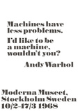 Machines have less problems