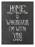 Home Is Wherever Chalkboard