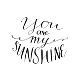 You are My Sunshine Inspirational Quote Vector Lettering for Valentines Day Cards  Prints