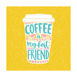 Coffee is My Best Friend Fun Quote  Vector Lettering in Tall Coffee Mug Take Away Cafe Poster  T-