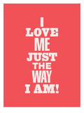 I Love Me Just the Way I Am