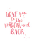 Love You To Moon Back Watercolor Pink